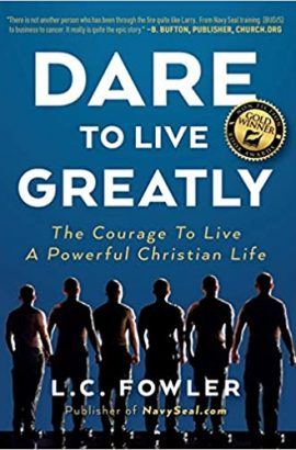 Amazon Bestseller Christian Living Leadership & Nonfiction Authors Association Gold Awardee:  Dare To Live Greatly
